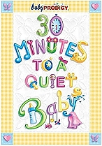 Baby Prodigy: 30 Minutes to a Quiet Baby by Baby Prodigy Productions