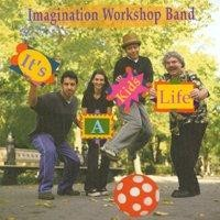 It's A Kid's Life by Imagination Workshop Band