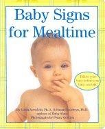 Baby Signs for Mealtime by Linda Acredolo and Susan Goodwyn