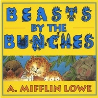 Beasts By The Bunches by Mifflin Lowe