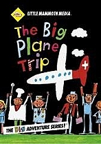 The Big Plane Trip by Little Mammoth Media