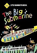The Big Submarine by Little Mammoth Media