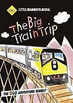 The Big Train Trip by Little Mammoth Media