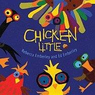 Chicken Little by Rebecca and Edward Emberley