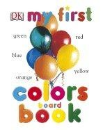My First Colors Board Book by DK Publishing
