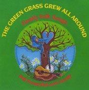 The Green Grass Grew All Around by Phil Rosenthal and Family