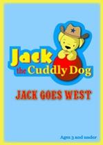 Jack the Cuddly Dog: Jack Goes West by Hello Baby Productions