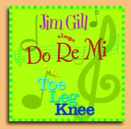 Jim Gill Sings Do Re Mi on his Toe Leg Knee by Jim Gill