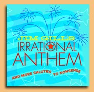 Jim Gill's Irrational Anthem and More Salutes to Nonsense by Jim Gill