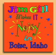 Jim Gill Makes it Noisy in Boise, Idaho by Jim Gill