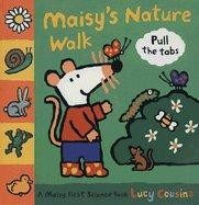 Maisy's Nature Walk: A Maisy First Science Book by Lucy Cousins