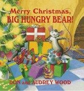 Merry Christmas, Big Hungry Bear! by Don and Audrey Wood