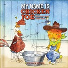My Name is Chicken Joe Storybook with Music CD by Trout Fishing in America