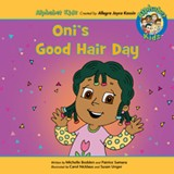 Oni's Good Hair Day by Alphabet Kids