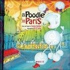 A Poodle in Paris Storybook with Music CD by Connie Kaldor