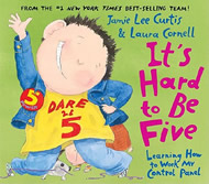 It's Hard to Be Five: Learning How to Work My Control Panel by Jamie Lee Curtis