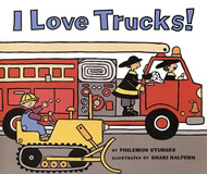 I Love Trucks! by Philemon Sturges