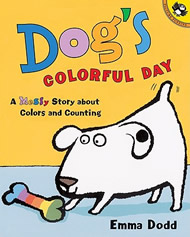 Dog's Colorful Day: A Messy Story about Colors and Counting by Emma Dodd