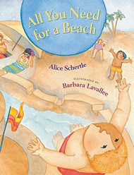 All You Need for a Beach by Alice Schertle
