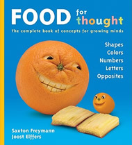 Food for Thought: The Complete Book of Concepts for Growing Minds by Saxton Freymann