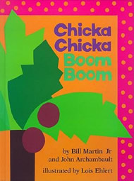 Chicka Chicka Boom Boom by Bill Martin and John Archambault