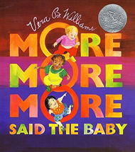 More More More, Said the Baby by Vera B. Williams