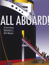 All Aboard!: A Traveling Alphabet by Bill Mayer