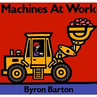 Machines at Work  by Byron Barton