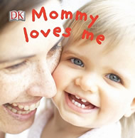 Mommy Loves Me by Dk Publishing