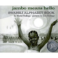 Jambo Means Hello: A Swahili Alphabet Book by Muriel L. Feelings