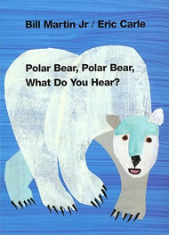 Polar Bear, Polar Bear, What Do You Hear? by Bill Martin, Jr.