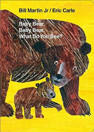 Baby Bear, Baby Bear, What Do You See? by Bill, Jr. Martin