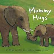 Mommy Hugs by Anne Gutman