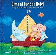 Down at the Sea Hotel Storybook with Music CD by Greg Brown