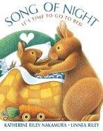Song of Night: It's Time to Go to Bed by Katherine Riley Nakamura