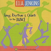Songs, Rhythms & Chants for the Dance by Ella Jenkins