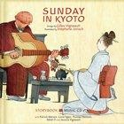 Sunday in Kyoto Storybook with Music CD by Gilles Vigneault