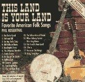This Land is Your Land: Favorite American Folk Songs by Phil Rosenthal