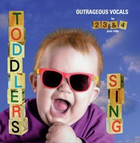Toddlers Sing: Outrageous Vocals by 2, 3, & 4 year olds by Various Artists