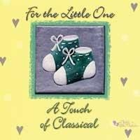 For the Little One: A Touch of Classical by Various Artists