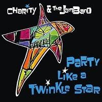 Party Like a Twinkle Star by Charity and the JAMband