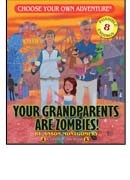Your Grandparents are Zombies! by Anson Montgomery