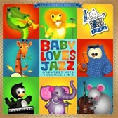 Baby Loves Jazz: Greatest Hits Volumes 1 and 2