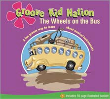 Groove Kid Nation: The Wheels on the Bus