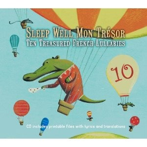 Sleep Well Mon Tresor: Ten Treasured French Lullabies