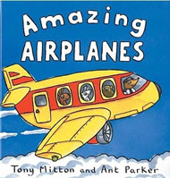 Amazing Airplanes by Tony Mitton