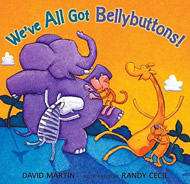 We've All Got Bellybuttons! by David Martin