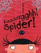 Aaaarrgghh! Spider! by Lydia Monks
